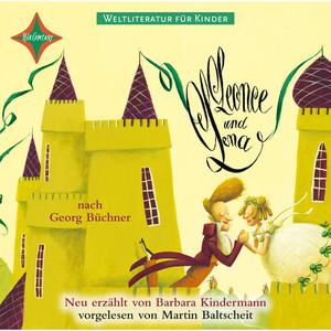 Weltliteratur für Kinder - Leonce und Lena von Georg Büchner (Neu erzählt von Barbara Kindermann) Audiobook