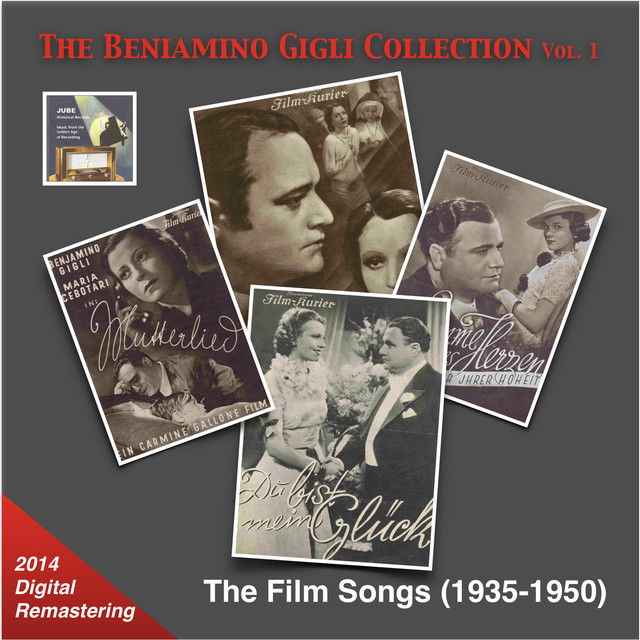 The Beniamino Gigli Collection, Vol. 1: The Film Songs (Remastered 2014)
