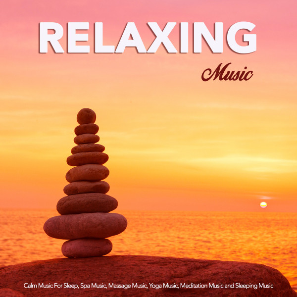 Relaxing Music: Calm Music For Sleep, Spa Music, Massage