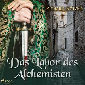 Das Labor des Alchemisten (Ungekürzt) Audiobook