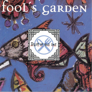 Dish Of The Day - Fools Garden
