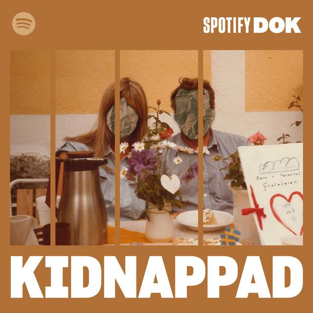 PODDTIPS: Spotify Dok - Kidnappad