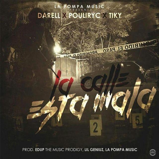 La Calle Esta Mala (feat. Pouliryc & Tiky)