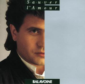 Sauver L'Amour - Daniel Balavoine