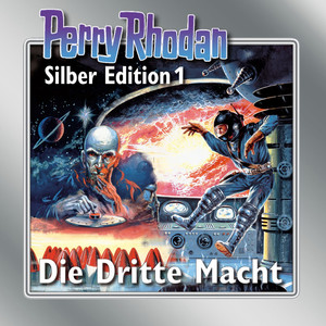 Die Dritte Macht - Perry Rhodan - Silber Edition 1 Audiobook
