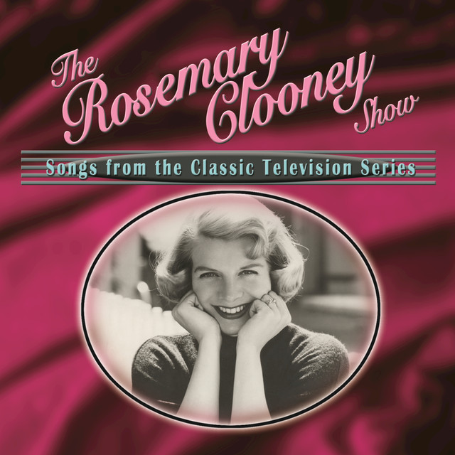 The Rosemary Clooney Show: Songs From The Classic Television Series