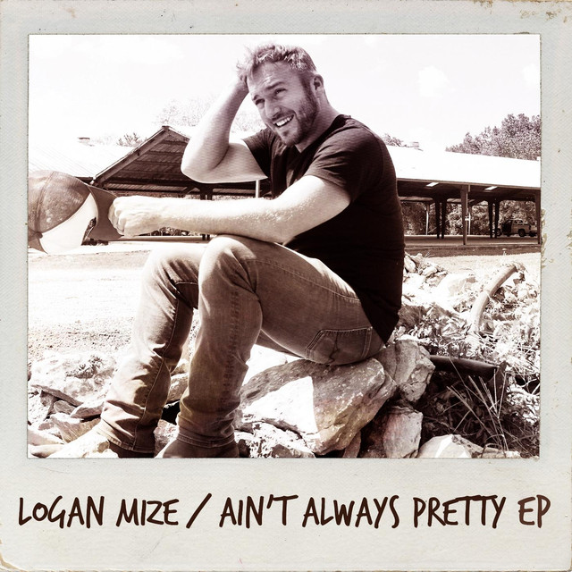 Album cover for Ain't Always Pretty - EP by Logan Mize