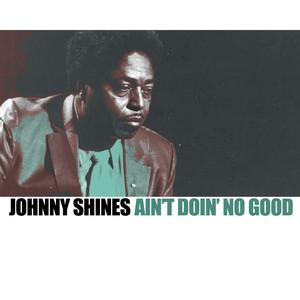 Ain't Doin' No Good album