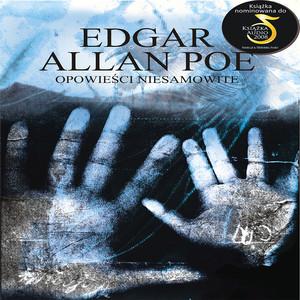 Edgar Allan Poe: Opowiesci Niesamowite
