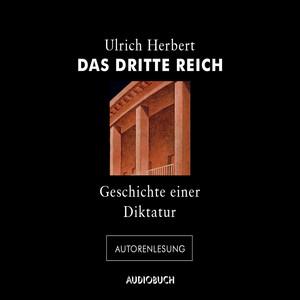 Das Dritte Reich - Geschichte einer Diktatur (Autorenlesung) Audiobook
