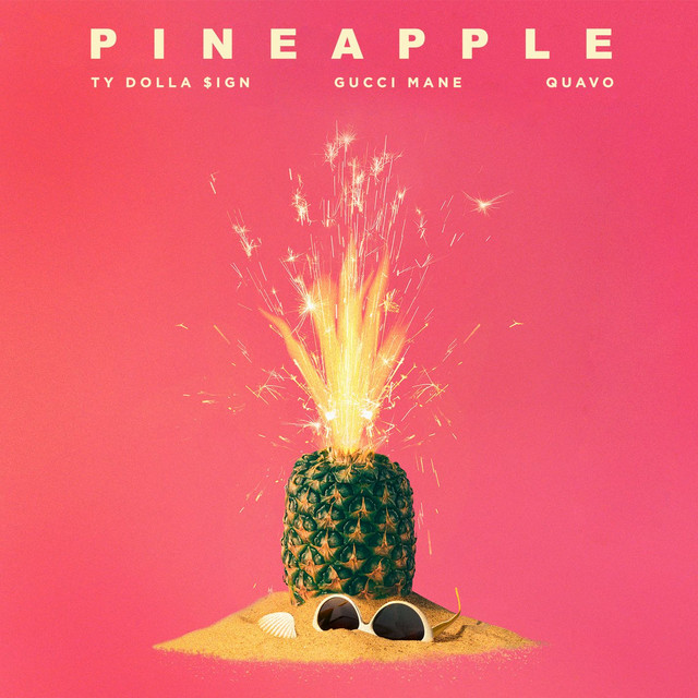 Pineapple (feat. Gucci Mane & Quavo)
