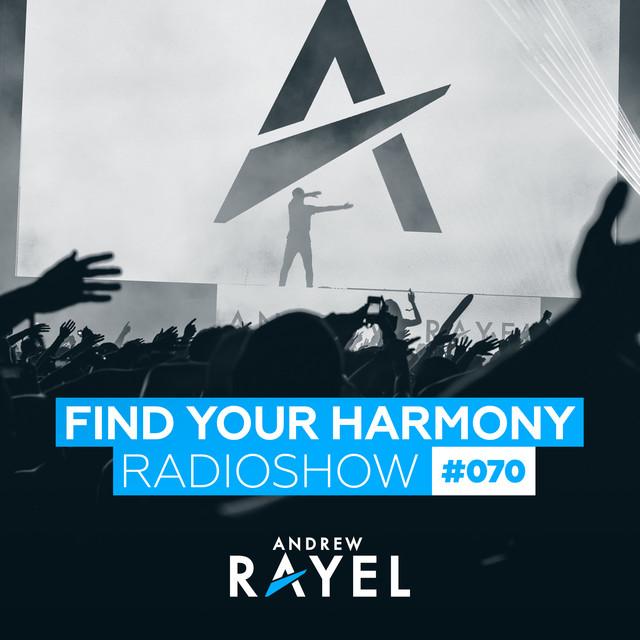 Find Your Harmony Radioshow #070