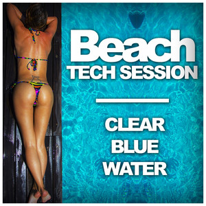 Beach Tech Session: Clear Blue Water Albumcover