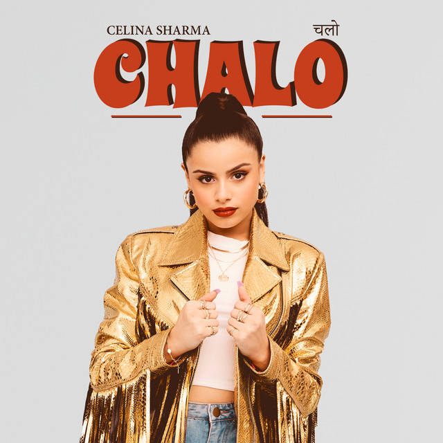Image result for spotify Celina Sharma - CHALO