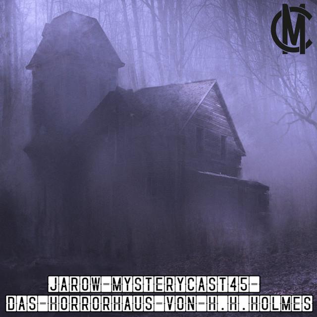 MysteryCast 45 - Das Horrorhaus von H. H. Holmes
