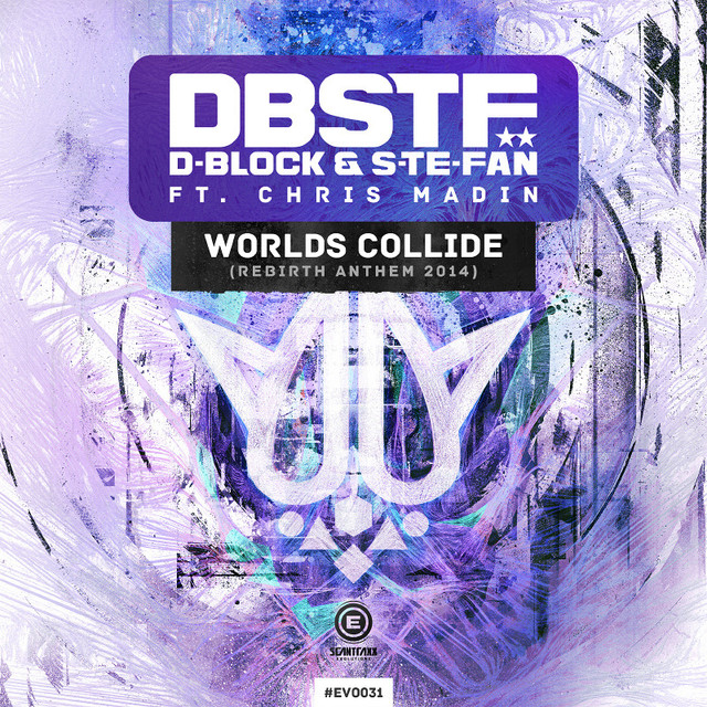 D-Block & S-te-Fan ft. Chris Madin - Worlds Collide (Rebirth Anthem 2014)