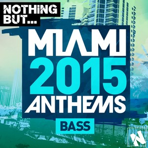 Nothing But... Miami Bass 2015 Albumcover