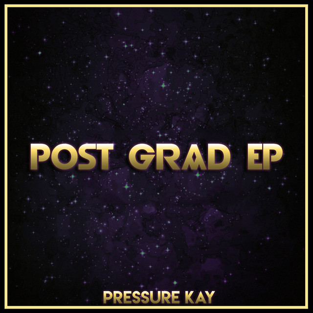 Album cover for Post Grad - EP by Pressure Kay