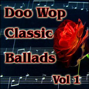 Doo Wop Classic Ballads, Vol. 1