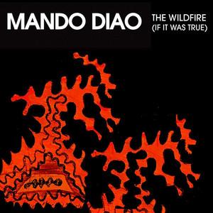 Wildfire  - Mando Diao