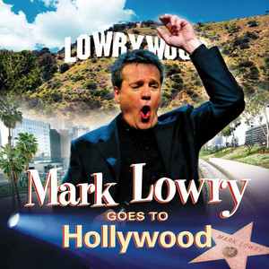 Mark Lowry Goes To Hollywood album