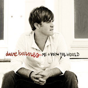 Me And You And The World - Dave Barnes