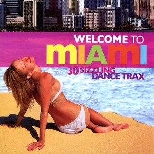 Welcome to Miami : 30 Sizzling Dance Trax Albumcover