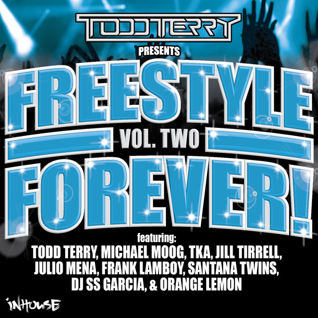 Todd Terry Presents Freestyle Forever (Vol 2)