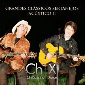 Grandes Clássicos Sertanejos Acústico II - Chitãozinho E Xororó