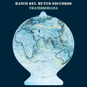 Banco Del Mutuo Soccorso – Transiberiana (2019) Download