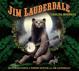 Carolina Moonrise: Bluegrass Songs By Robert Hunter and Jim Lauderdale album