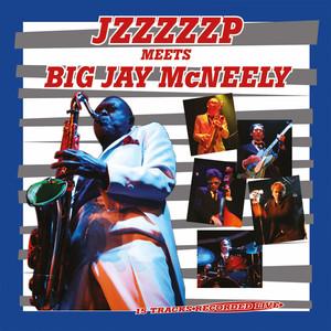 Jzzzzzp Meets Big Jay Mc Neely Live album