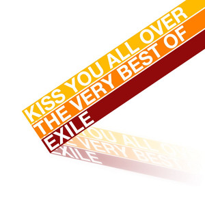 Kiss You All Over - The Very Best Of Exile album