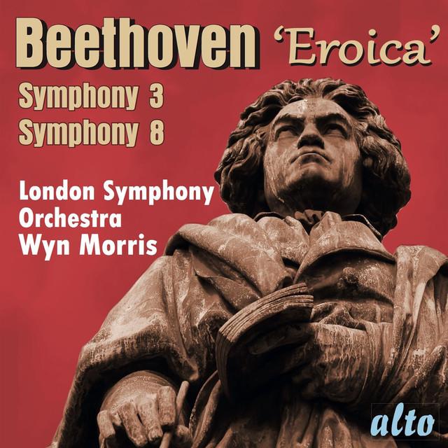 "Beethoven: Symphonies Nos.3 ""Eroica"" & 8 – Morris"
