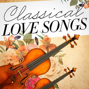 Classical Love Songs (Classical Music's Ode to Love) album