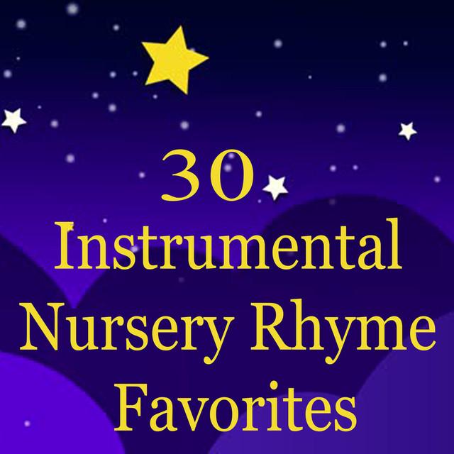 30 Instrumental Nursery Rhyme Favorites By Le Little Star On Spotify