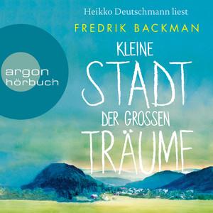 Kleine Stadt der großen Träume (Autorisierte Lesefassung) Audiobook