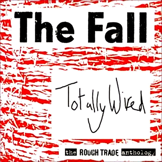 The Fall Totally Wired: The Rough Trade Anthology album cover