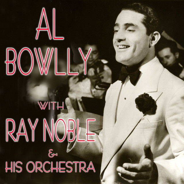 Al Bowlly, Ray Noble and His Orchestra Al Bowlly With Ray Noble album cover
