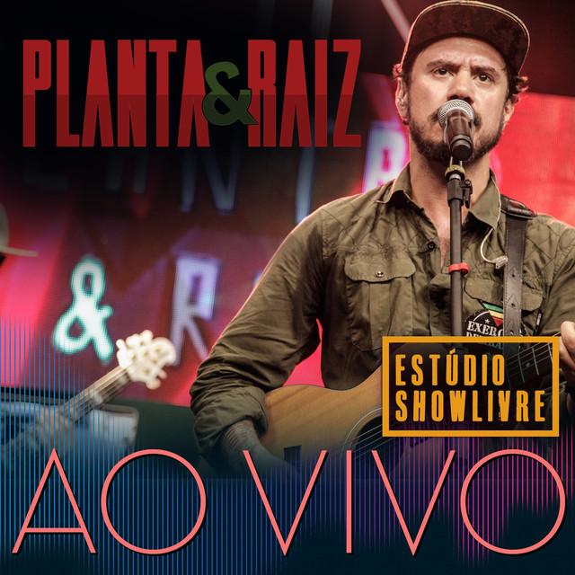 Planta e Raiz: Ao Vivo no Estúdio Showlivre