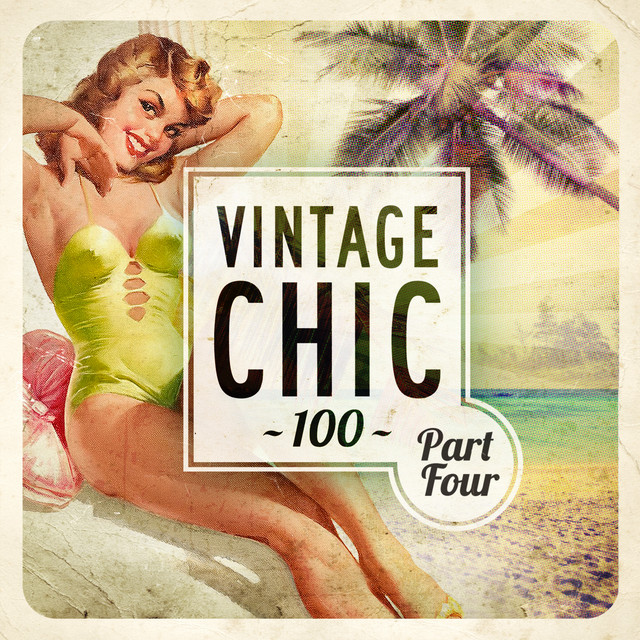 Vintage Chic 100 - Part Four
