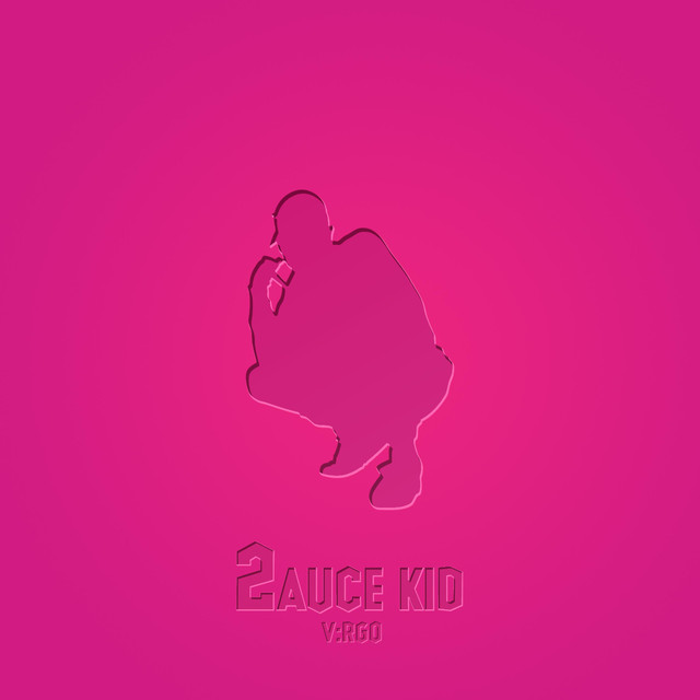 Album cover for SAUCE KID 2 by V:RGO