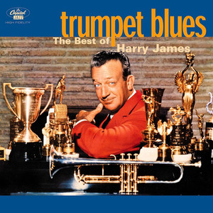 Harry James - Trumpet Blues: The Best Of Harry James album