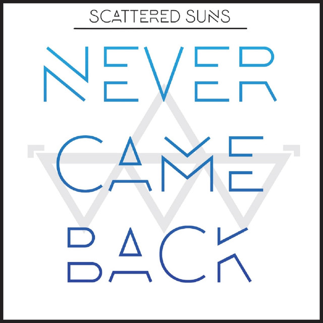 Never Came Back By Scattered Suns On Spotify