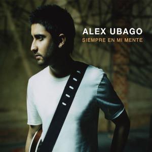 Siempre en mi mente - Alex Ubago