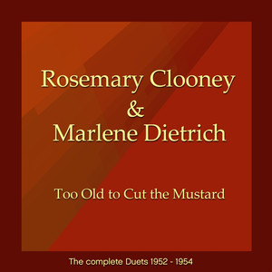 Too Old to Cut the Mustard (The Complete Duets 1952 - 1954)