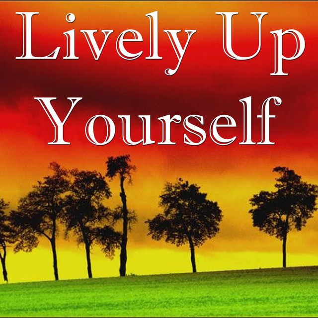 Lively Up Yourself