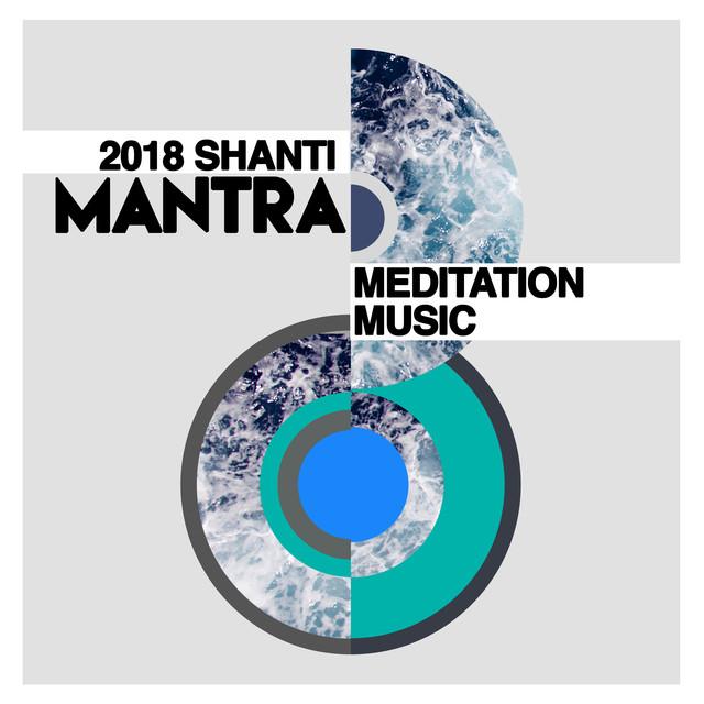 2018 Shanti Mantra Meditation Music
