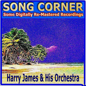 Song Corner - Harry James & His Orchestra album