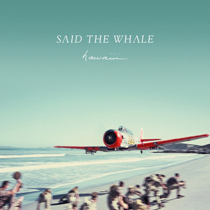 hawaiii - Said The Whale